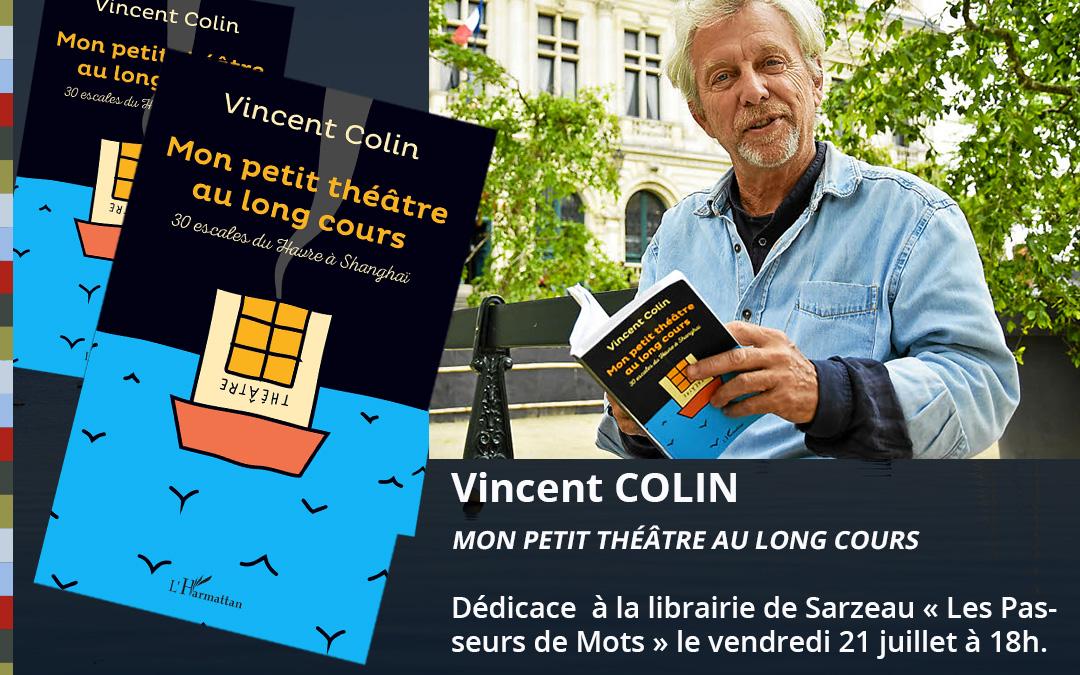 Mon petit théâtre au long cours de Vincent Colin – Dédicace vendredi 21 juillet